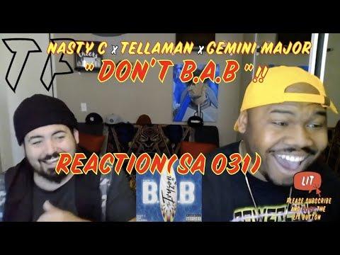 DONT BE A B$TCH! | Nasty C - Don't B.A.B (ft. Tellaman & Gemini Major) Audio | TF Reaction