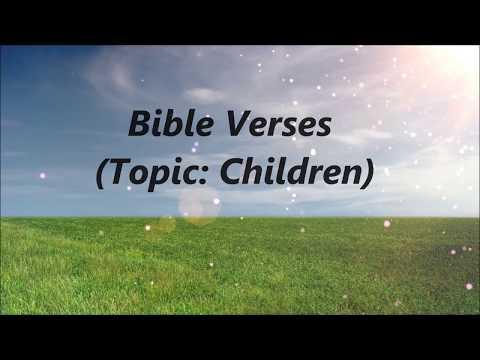 Bible Verses (Topic: Children)