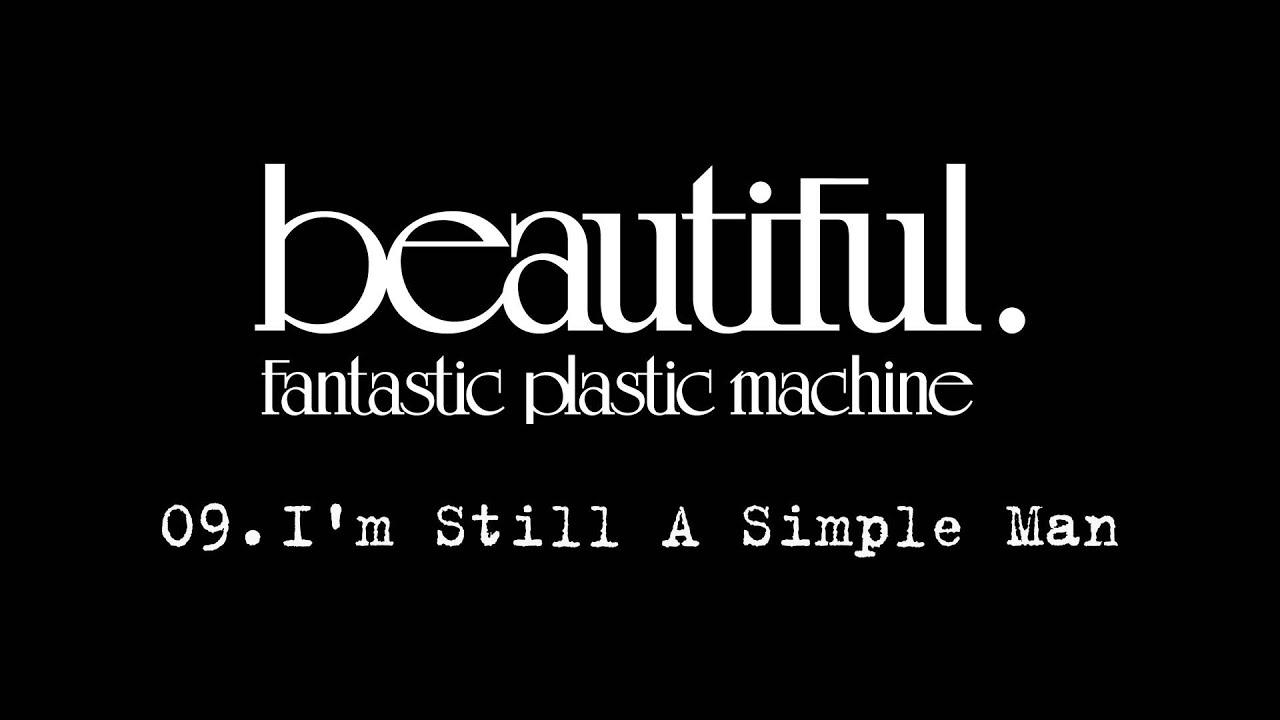 fantastic plastic machine