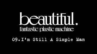 Fantastic Plastic Machine / 09. I'm Still A Simple Man (2001.1.17 ...