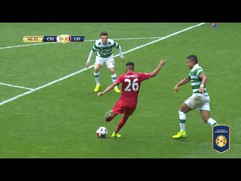 ICC 2016 Highlights: Celtic FC vs. Leicester City FC