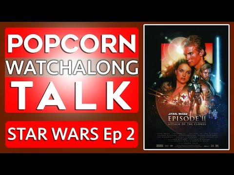 Star Wars Episode 2: Attack Of The Clones - Watchalong | Jedi Alliance!