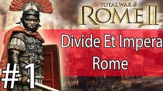 Total War: Rome II - Divide Et Impera - Rome Campaign #1