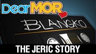 "Dear MOR: ""Blangko"" The Jeric Story 12-12-17"