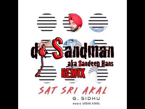 Sat Sri Akal Dj Sandman Remix  G. Sidhu  Urban Kinng  Director Dice  Latest Punjabi Songs 2017
