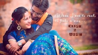 When Love is real, it finds a way… | DEEPTI & ARPIT | PRE WEDDING VIDEO 2017