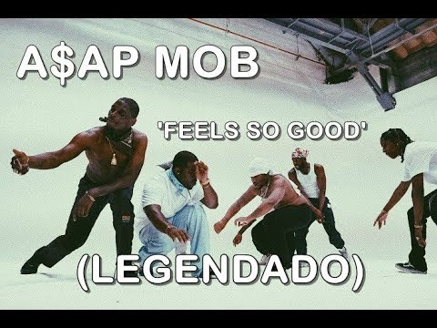 A$AP Mob - Feels So Good [ÁUDIO] (LEGENDADO)