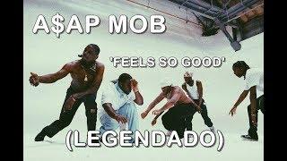 A AP Mob Feels So Good ÁUDIO LEGENDADO