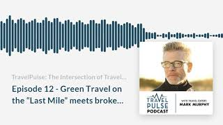 "Episode 12 - Green Travel on the ""Last Mile"" meets broken ass thumbnail"
