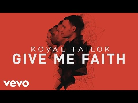 Royal Tailor - Give Me Faith (Official Pseudo Video)