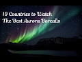 10 Countries to Watch the Best Aurora Borealis