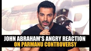 John Abraham's ANGRY Reaction On Parmanu Controversy | Parmanu Trailer Launch