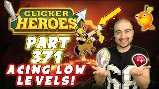 Clicker Heroes Walkthrough: Part 371 - ACING LOW LEVELS! (PC Gameplay Playthrough)