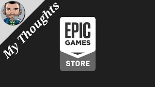 Epic Games Store | My Thoughts