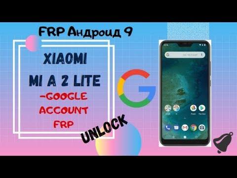 FRP! андроид 9 Xiaomi MI A2 Lite без ПК!