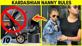 Top 10 Strict Rules Kardashian Nannies Have To Follow