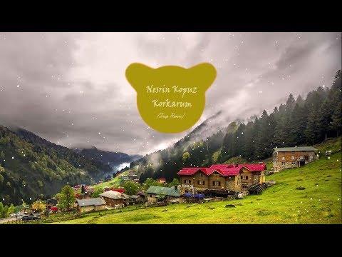 Nesrin Kopuz - Korkarum (Trap Remix)