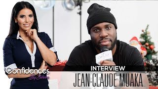 Interview JEAN CLAUDE MUAKA - Confidences By Siham