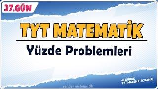 Yüzde Problemleri  49 Günde TYT Matematik Kampı 27.Gün  Rehber Matematik