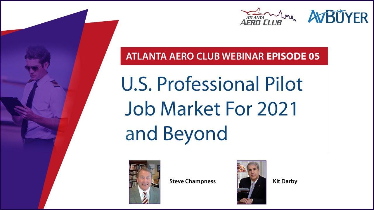 U.S. Professional Pilot Job Market for 2021 and Beyond - AAC Webinar Ep 05
