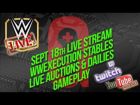 Sept 18th Live Stream - WWExecution Live-Auction for stables and Gameplay ✔