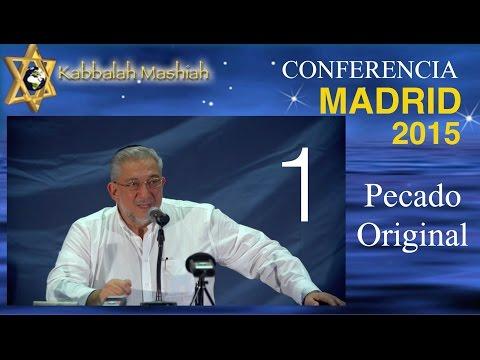 Conferencia Madrid Sept 2015: El Pecado Original y su Reparación - parte 1