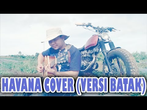 Havana Cover - BATAK Version The Music is Good His Sound is Crazy