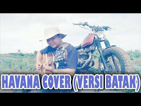 HAVANA COVER Versi BATAK Musik OKEOCE Suara Nya GIL4 COKKK !!