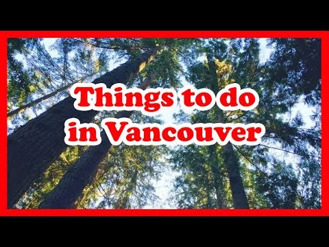 5 Things to do in Vancouver, British Columbia | Canada Travel Guide
