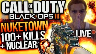 "*LIVE* INSANE 107 KILLS ON ""NUKETOWN""! FAST NUCLEAR + 63 GUNSTREAK - 100+ Kills in Black Ops 3 LIVE!"