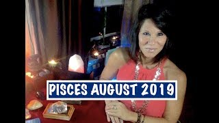 PISCES Tarot AUGUST 2019! Releasing Karmic Pain! HEALING ENERGY! Express your LOVE! Open your HEART