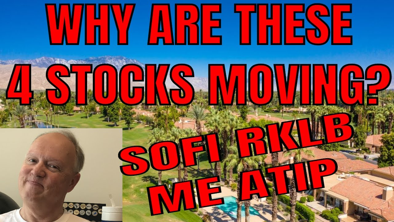 WHY ARE THESE 4 STOCKS MAKING MOVES TODAY? SOFI RKLB ME ATIP WITH UNCLE BRUCE
