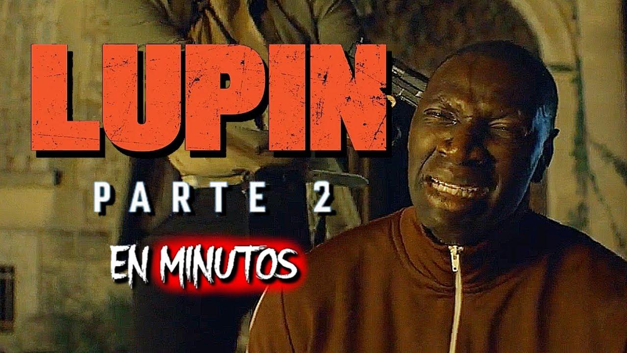 Lupin 2 | En Minutos