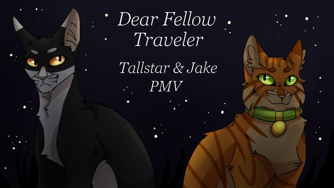 Dear Fellow Traveler Tallstar Jake Pmv Warriors Youtube
