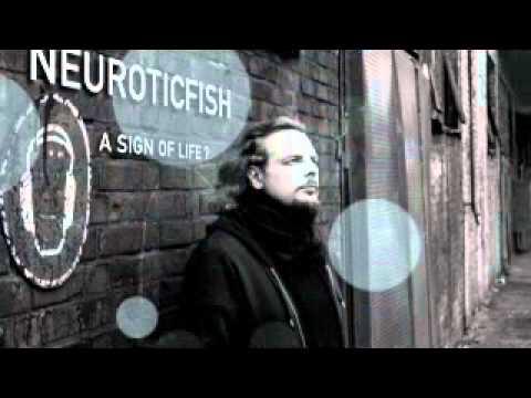 neuroticfish a sign of life
