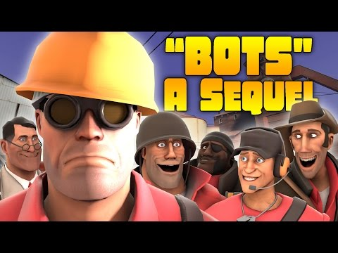 TF2: Bots - A Sequel (Bots - A Documentary 2)