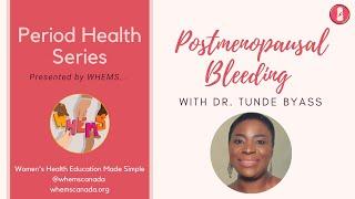 Postmenopausal Bleeding ~ WHEMS Period Health Series