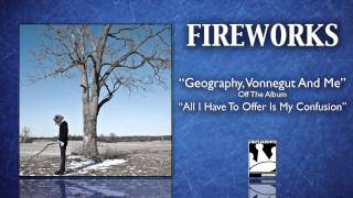 Watch Fireworks Geography Vonnegut And Me video