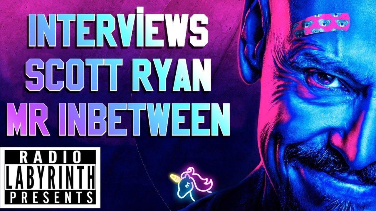 Download Radio Labyrinth Presents - Interviews - Scott Ryan - Mr Inbetween