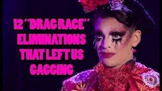 "12 ""Drag Race"" Eliminations That Left Us Gagging"