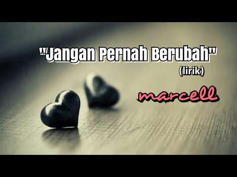 Jangan Pernah Berubah - Marcell (lirik)