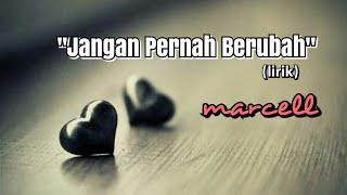 Download lagu Jangan Pernah Berubah - Marcell (lirik)