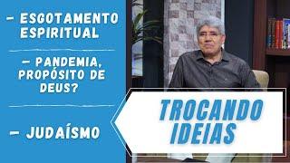 ESGOTAMENTO ESPIRITUAL / PANDEMIA, PROPÓSITO DE DEUS? / JUDAÍSMO