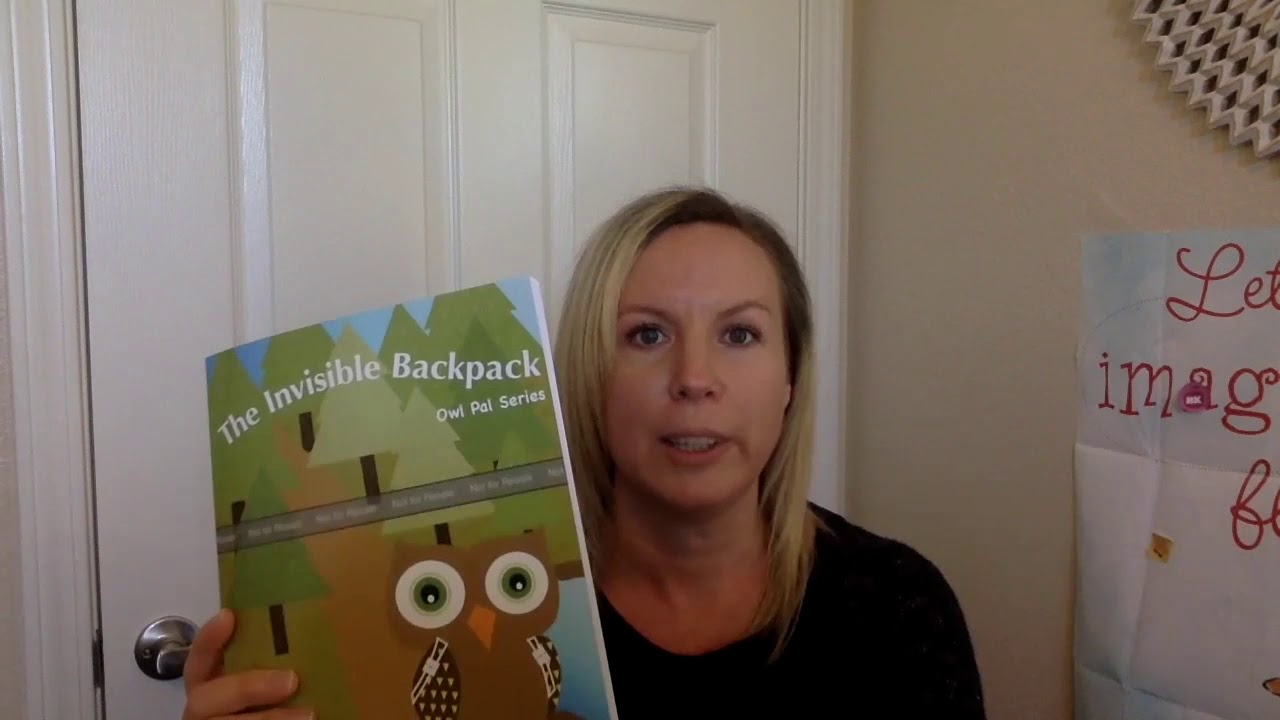 Bibliotherapy- The Invisible Backpack: Owl Pal Series (Can be used during telehealth with children)