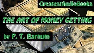 THE ART OF MONEY GETTING by P. T. Barnum - FULL AudioBook | Greatest AudioBooks V3