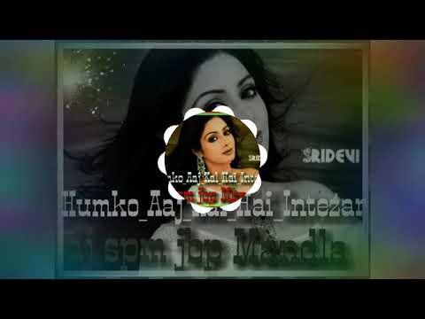 Humko_Aaj_Kal_Hai_Intezaar This Song Remix By DJ Spm Jbp Mandla Mo 9109014214