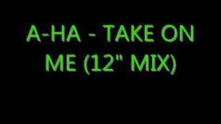 "A-Ha - Take On Me (12"" mix)"