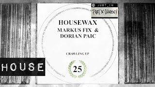 JUST IN: Markus Fix & Dorian Paic - Crawling [Housewax]