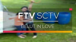FTV SCTV - Belut In Love