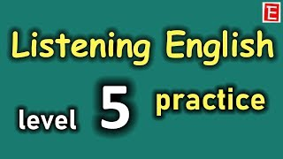 Listening English Practice Level 5 | Improve Listening Skill | Learn to Speak English Fluently
